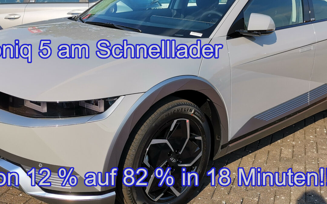 Ioniq 5  Schnell laden von 12% bis 82 % in 18 Minuten!!!